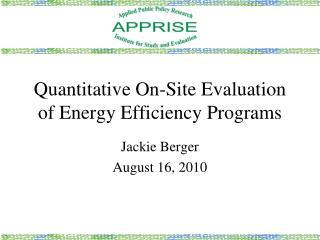 Quantitative On-Site Evaluation of Energy Efficiency Programs