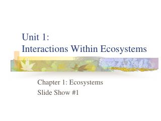 Unit 1:  Interactions Within Ecosystems