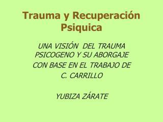 Trauma y Recuperación Psiquica