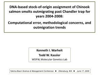 Kenneth I. Warheit Todd W. Kassler WDFW, Molecular Genetics Lab