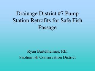 Drainage District #7 Pump Station Retrofits for Safe Fish Passage