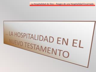 La Hospitalidad de Dios  �  Rasgos de una Hospitalidad Encarnada