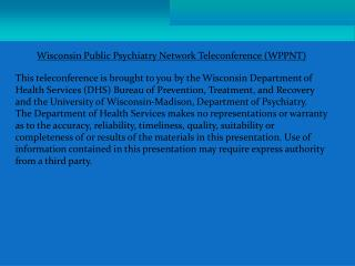 Wisconsin Public Psychiatry Network Teleconference (WPPNT)