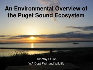 An Environmental Overview of the Puget Sound Ecosystem