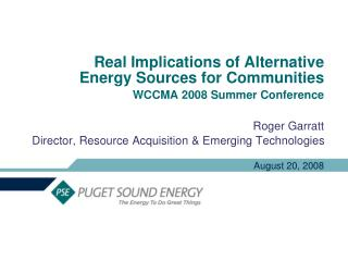 Real Implications of Alternative Energy Sources for Communities  WCCMA 2008 Summer Conference