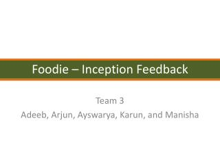 Foodie – Inception Feedback