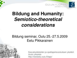 Bildung and Humanity: Semiotico-theoretical considerations