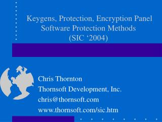 Keygens, Protection, Encryption Panel Software Protection Methods  SIC  2004