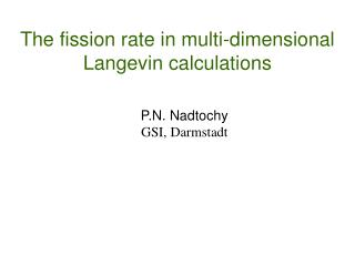 The fission rate in multi-dimensional Langevin calculations