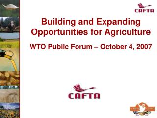 Building and Expanding Opportunities for Agriculture WTO Public Forum – October 4, 2007