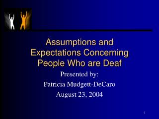 Assumptions and Expectations Concerning People Who are Deaf