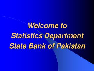 Welcome to Statistics DepartmentState Bank of Pakistan