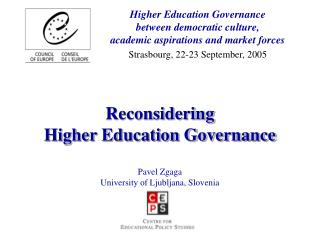 Reconsidering  Higher Education Governance  Pavel Zgaga  University of Ljubljana, Slovenia