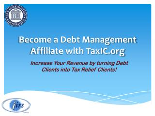 Become a Debt Management Affiliate with TaxIC