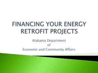 FINANCING YOUR ENERGY RETROFIT PROJECTS