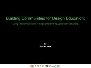 Building Communities for Design Education:  Using Telecommunication Technology for Remote Collaborative Learning