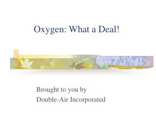 Oxygen: What a Deal!