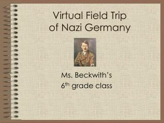 Virtual Field Trip  of Nazi Germany