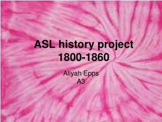 ASL history project 1800-1860