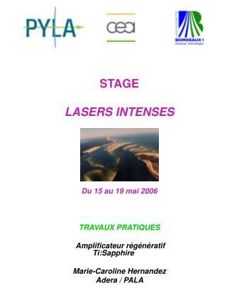 STAGE LASERS INTENSES Du 15 au 19 mai 2006 TRAVAUX PRATIQUES