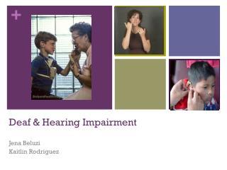 Deaf & Hearing Impairment