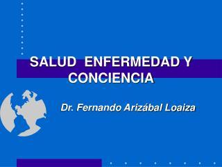 SALUD  ENFERMEDAD Y CONCIENCIA