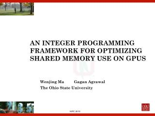 AN INTEGER PROGRAMMING FRAMEWORK FOR OPTIMIZING SHARED MEMORY USE ON GPUS