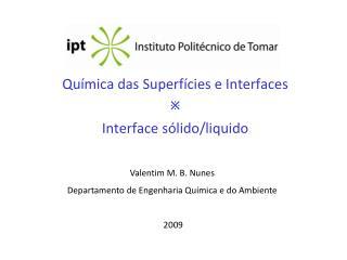 Química das Superfícies e Interfaces   Interface sólido/liquido