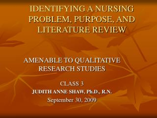 IDENTIFYING A NURSING PROBLEM, PURPOSE, AND LITERATURE REVIEW