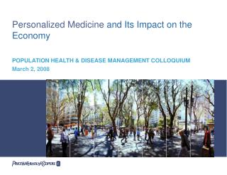 Personalized Medicine and Its Impact on the Economy