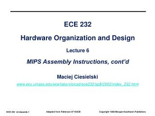 ECE 232 Hardware Organization and Design Lecture 6 MIPS Assembly Instructions, cont'd