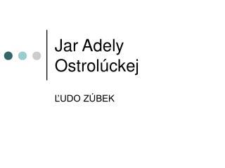 Jar Adely Ostrolúckej