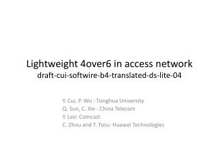 Lightweight 4over6 in access network draft-cui-softwire-b4-translated-ds-lite-04