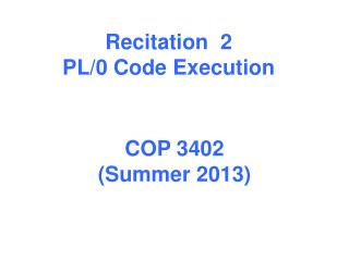 Recitation  2 PL/0 Code Execution