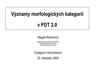 V�znamy morfologick�ch kategori� v PDT 2.0