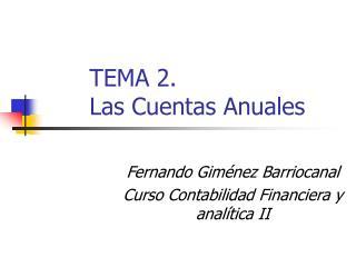 TEMA 2. Las Cuentas Anuales