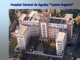 "Hospital General de Agudos ""Cosme Argerich"""