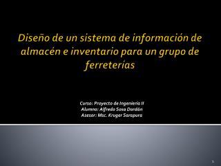 Diseño de un sistema de información de almacén e inventario para un grupo de ferreterías
