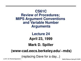 CS61C Review of Procedures;  MIPS Argument Conventions  and Variable Number Arguments Lecture 24
