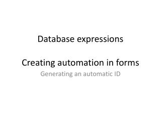 Database expressions Creating automation in forms