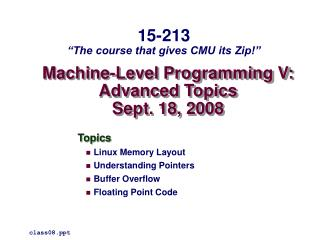 Machine-Level Programming V: Advanced Topics Sept. 18, 2008
