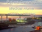 Implementing a  Patient-Centered Medical Home model in a teaching practice