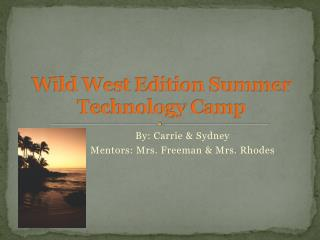 Wild West Edition Summer Technology Camp
