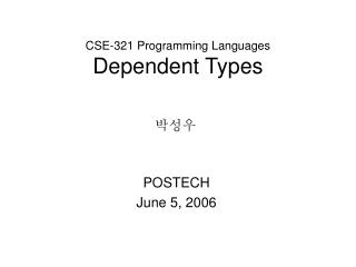 CSE-321 Programming Languages Dependent Types