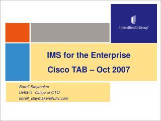 IMS for the Enterprise Cisco TAB – Oct 2007