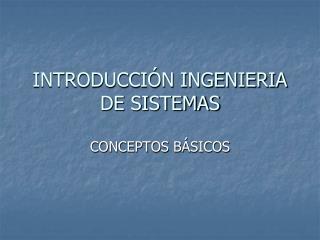 INTRODUCCIÓN INGENIERIA DE SISTEMAS