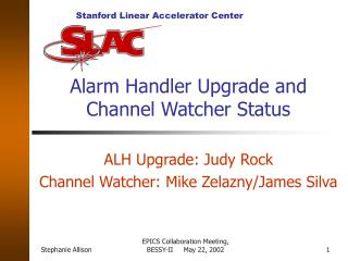 Alarm Handler Upgrade and Channel Watcher Status