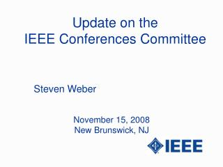 Update on the IEEE Conferences Committee