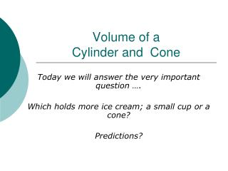 Volume of a  Cylinder and  Cone