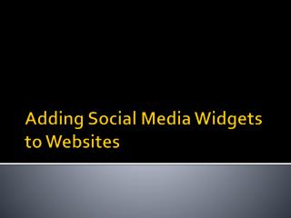 Adding Social Media Widgets to Websites